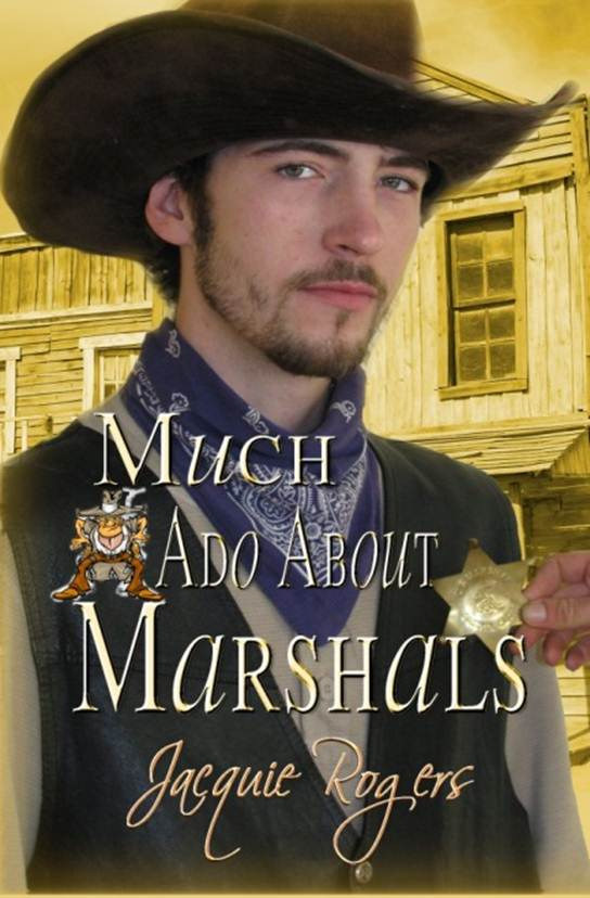 Much Ado About Marshals by Jacquie Rogers