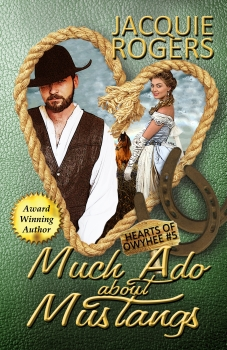 Much Ado About Mustangs - Hearts of Owyhee #5